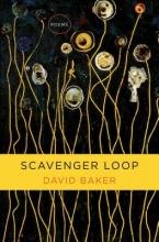 Baker, David Scavenger Loop - Poems