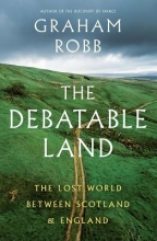 Robb, Graham The Debatable Land