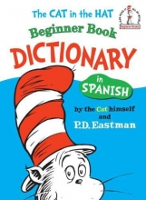Eastman, P. D. The Cat in the Hat Beginner Book Dictionary in Spanish