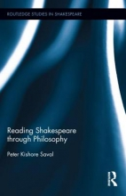 Saval, Peter Kishore Reading Shakespeare Through Philosophy