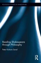 Saval, Peter Kishore Reading Shakespeare Through Philosophy