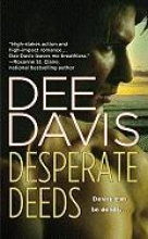 Davis, Dee Desperate Deeds