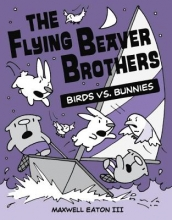 Eaton, Maxwell The Flying Beaver Brothers