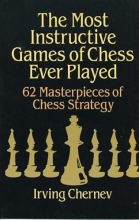 Chernev, Irving The Most Instructive Games of Chess Ever Played