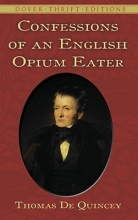 Quincey, Thomas de Confessions of an English Opium Eater