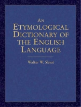 Skeat, Walter W. An Etymological Dictionary of the English Language