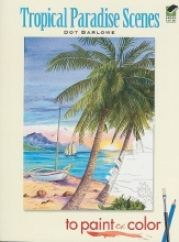 Dot Barlowe Tropical Paradise Scenes to Paint or Color