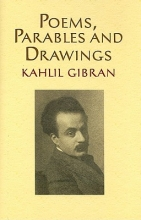Gibran, Kahlil Poems, Parables and Drawings