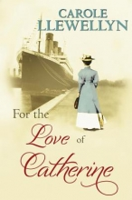 Llewellyn, Carole For the Love of Catherine