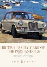 Pritchard, Anthony British Family Cars of the 1950s and `60s