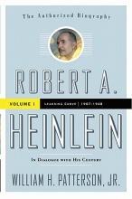 Patterson, William H., Jr. Robert A. Heinlein In Diaglogue With His Century