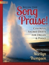 Thompson, Marilyn Begin the Song of Praise!