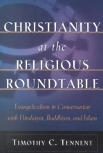 Timothy C. Tennent Christianity at the Religious Roundtable