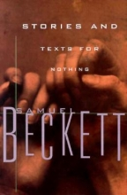Beckett, Samuel Stories and Texts for Nothing