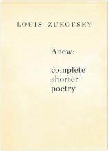 Zukofsky, Louis Anew