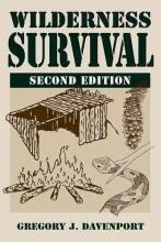 Davenport, Gregory J. Wilderness Survival