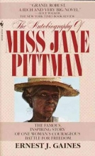 Gaines, Ernest J. The Autobiography of Miss Jane Pittman