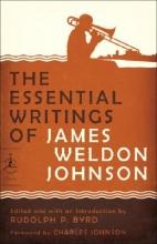 Johnson, James Weldon The Essential Writings of James Weldon Johnson