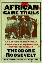 Roosevelt, Theodore African Game Trails