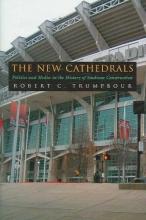 Trumpbour, Robert C. The New Cathedrals