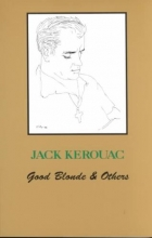 Kerouac, Jack Good Blonde & Others