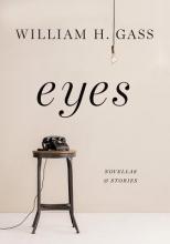 Gass, William H. Eyes