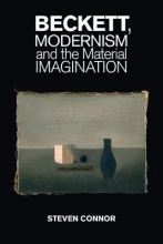 Connor, Steven Beckett, Modernism and the Material Imagination