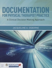 Jacqueline A. Osborne Documentation For Physical Therapist Practice: A Clinical Decision Making Approach