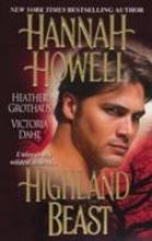 Howell, Hannah  Howell, Hannah,   Grothaus, Heather,   Grothaus, Heather,   Dahl, Victoria,   Dahl, Victoria Highland Beast