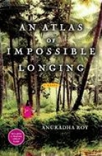 Roy, Anuradha An Atlas of Impossible Longing