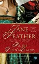 Feather, Jane All the Queen`s Players