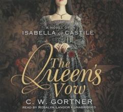 Gortner, C. W. The Queen`s Vow