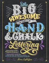 Rodriguez, Dina The Big Awesome Book of Hand & Chalk Lettering