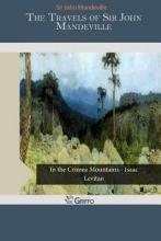 Mandeville, John, Sir The Travels of Sir John Mandeville