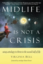 Virginia (Virginia Bell) Bell , Midlife is Not a Crisis