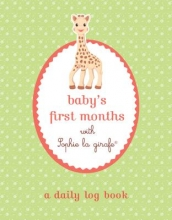Baby`s First Months With Sophie La Girafe
