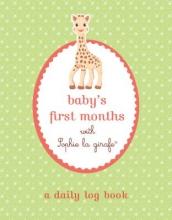 Sophie La Girafe Baby s First Months with Sophie la girafe