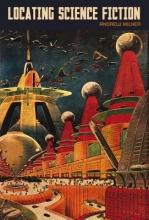 Milner, Andrew Locating Science Fiction