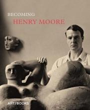 Hannah Higham Becoming Henry Moore