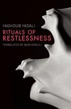 Yadali, Yaghoub Rituals of Restlessness
