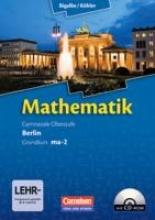 ,Mathematik Sekundarstufe II Kerncurriculum 1. Grundkurs Qualifikationsphase ma-2. Berlin. Schülerbuch