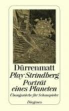 Dürrenmatt, Friedrich Play Strindberg. Porträt eines Planeten