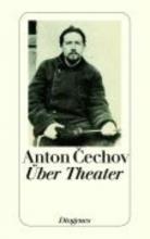 Tschechow, Anton Über Theater