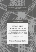 Pascual Soler, Nieves Food and Masculinity in Contemporary Autobiographies