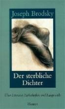 Brodsky, Joseph Der sterbliche Dichter