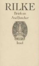 Rilke, Rainer Maria Briefe an Axel Juncker