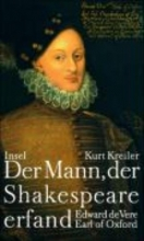 Kreiler, Kurt Der Mann, der Shakespeare erfand