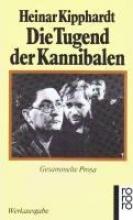 Kipphardt, Heinar Die Tugend der Kannibalen