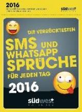 Die verr�cktesten SMS- und WhatsApp-Spr�che f�r jeden Tag 2016 Abrei�kalender