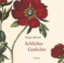 Marzik, Trude Schlichte Gedichte